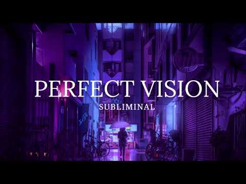 Perfect Vision - Improved Version ll Subliminal