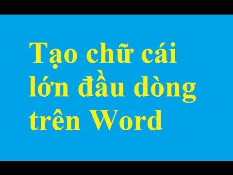 Tạo chữ cái lớn ở đầu dòng trong văn bản Word - http://taimienphi.vn