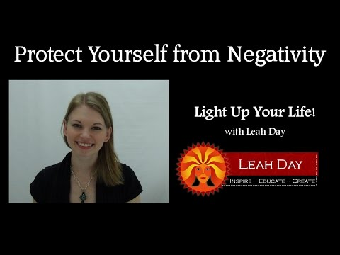 Dealing with Negativity - Light Up Your Life with Leah Day