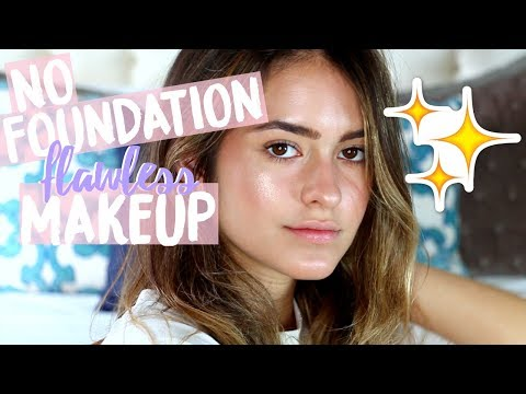 NO-FOUNDATION FLAWLESS MAKEUP TUTORIAL