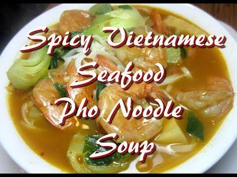 Spicy Vietnamese Shrimp Seafood Pho Noodle Soup Recipe