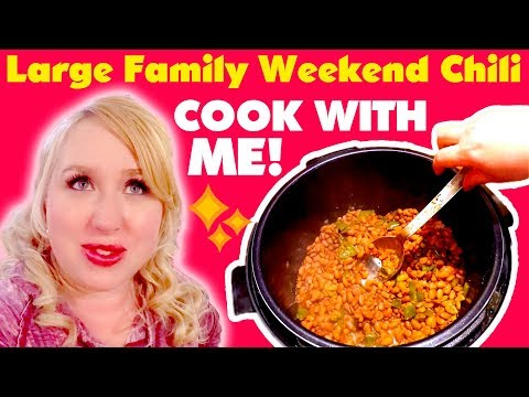 🍅LARGE FAMILY COOKING 🌽 | Large Family Weekend Chili | Cook With Me!