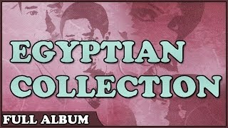 Egyptian Collection: The Very Best Arabic Hits