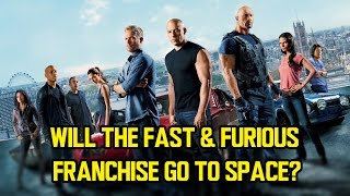 Will the FAST & FURIOUS franchise go to space?