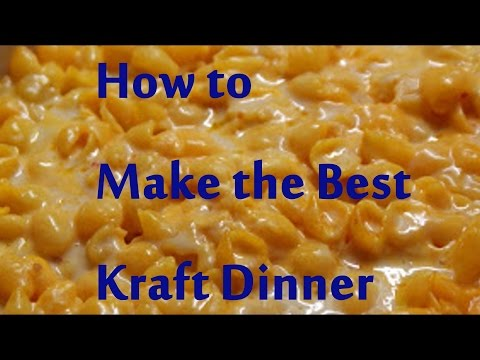How to make the Ultimate Kraft dinner