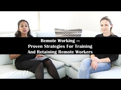 Remote Working: Proven Strategies For Training And Retaining Remote Workers | Holly Cardew