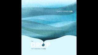 Christopher Tin - The Drop That Contained The Sea (Full Album)
