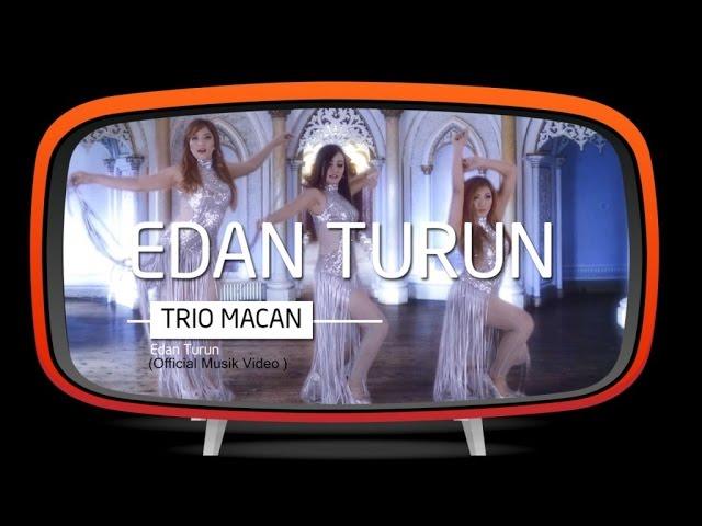 Trio Macan - Edan Turun