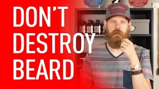 Stop Destroying your Beard   Eric Bandholz