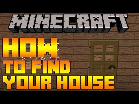Minecraft - How to find your home [EASY TUTORIAL]