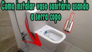 Como Instalar Vaso Sanitário Com Furacão Externa Usando Serra Copo Fabio123