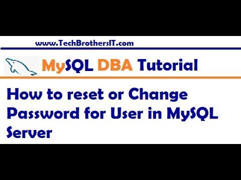 How to reset or Change Password for User in MySQL Server - MySQL DBA Tutorial