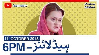 Samaa News | Latest Headlines | 6PM - SAMAA TV - 11 October 2018