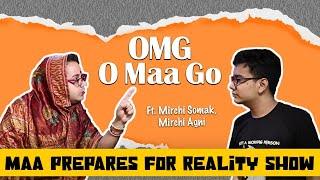 OMG - O Maa Go - Maa Prepares for Reality Show