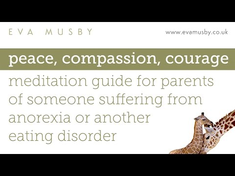 Peace, compassion & courage for parents of someone with anorexia or another eating disorder