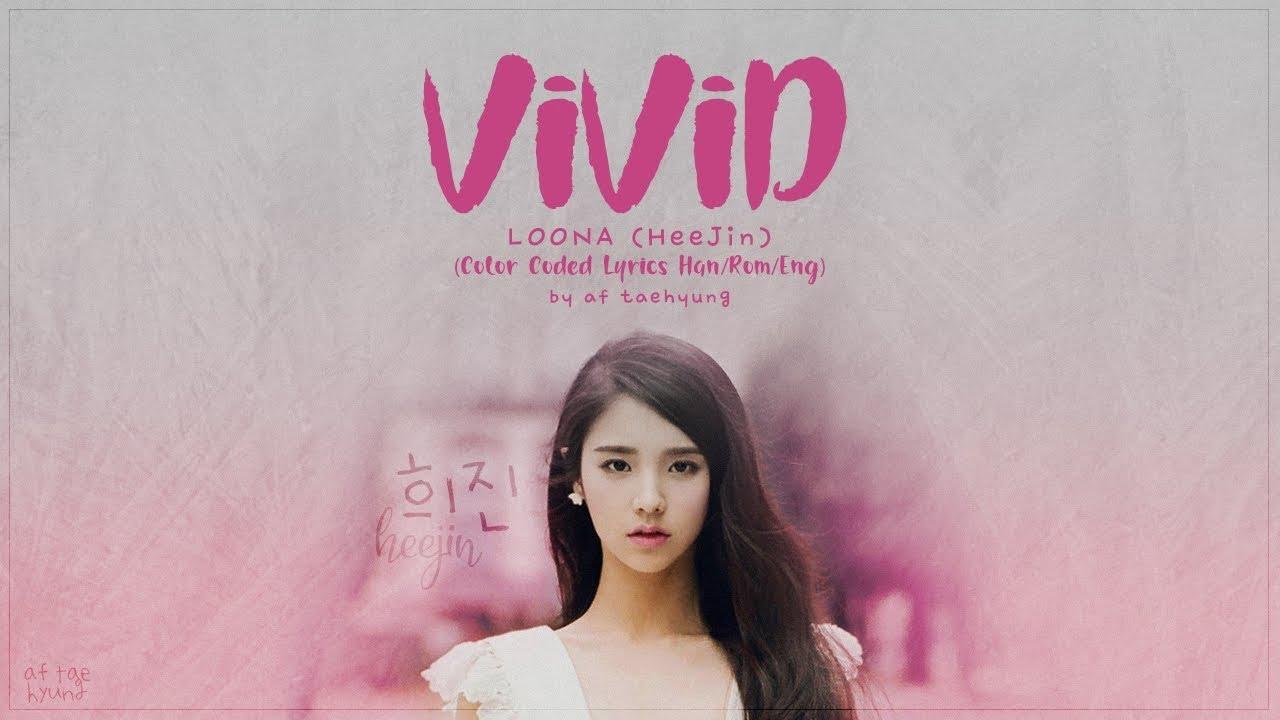 LOONA HeeJin (이달의 소녀/희진) - ViViD (s Han/Rom/Eng)
