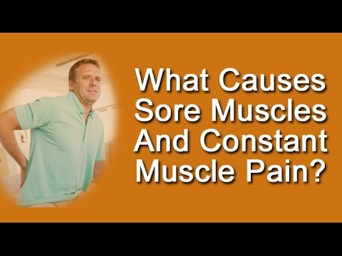 What Causes Sore Muscles And Constant Muscle Pain?