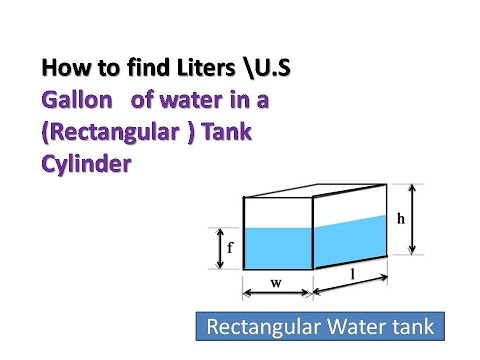 How to find Liters \U.S gallon   of water in a ( Rectangular ) Tank  cylinder
