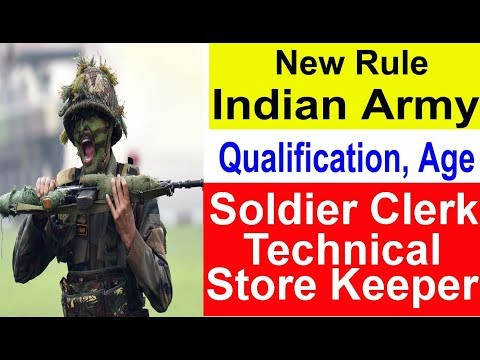 New Rule Indian Army Qualification , Age Limit for Soldier Clerk Store Keeper ,Technical