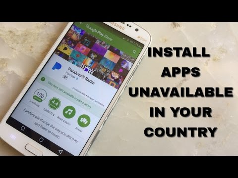 Install android apps unavailable in your country