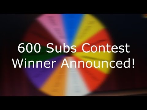 600 Subscribers Contest - Winner Announcement
