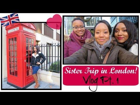 Sister Trip in LONDON!! | Vlog Pt. 1
