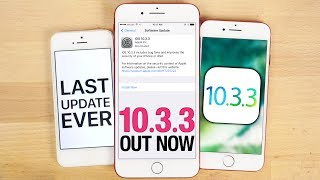 iOS 10.3.3 Released - Everything You Need To Know!