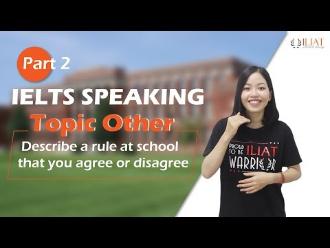 IELTS Speaking Part 2 - Topic Other - Describe a rule at school that you agree or disagree