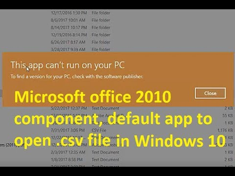 Microsoft office 2010 component in Windows 10 'This app can't run on our PC' - open CSV file