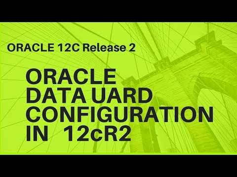 oracle data guard configuration step by step in oracle 12c r2  new features for dba