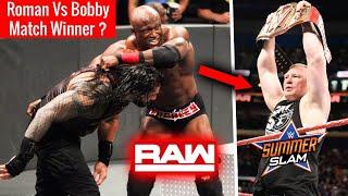 Winner Of Roman Reigns Vs Bobby Lashley Raw Match ? Brock Lesnar Opponent At Summerslam 2018 ?