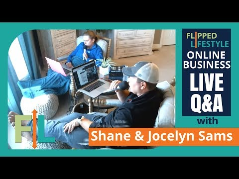 Flipped Lifestyle Online Business Q&A with Shane & Jocelyn Sams (11-15-2017)