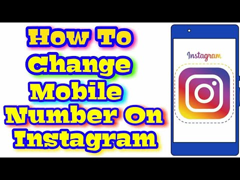 How To Change Mobile Number  In Instagram