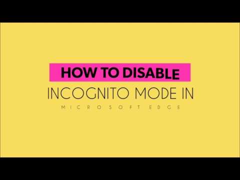How To Disable InPrivate Mode In Microsoft Edge