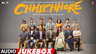 Full Album: CHHICHHORE | Sushant, Shraddha | Pritam, Amitabh Bhattacharya | Audio Jukebox