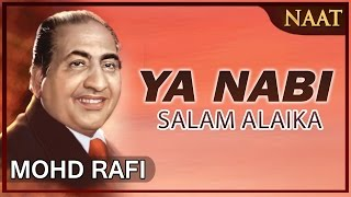 Heart Touching Naat By Mohammad  Rafi _ Ya Nabi Salam Alaika_ Peace And Blessings