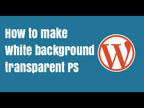 How to Make White Background Transparent in Photoshop