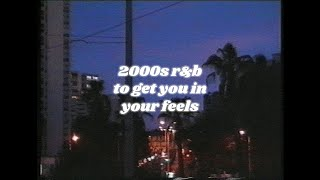 2000s r&b playlist to get you in your feels [reupload]