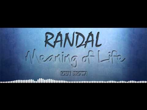 Randal - Meaning of Life