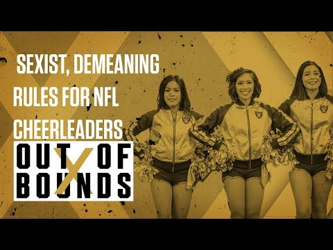 Sexist and Demeaning Rules for NFL Cheerleaders | Out of Bounds