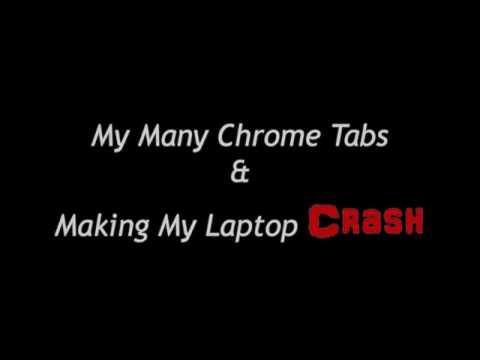 My Many Chrome Tabs & Making My Laptop Crash (HP Pavilion 17-G141DX)