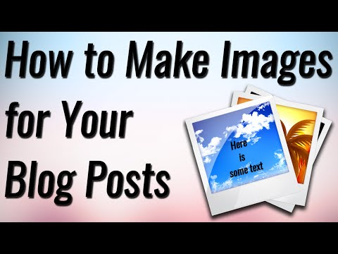 How to Make Images for Your Blog Posts in 2 mins!