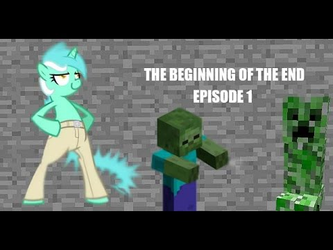 The Beginning Of The End ~ Ep.1 ~ Starting Fresh