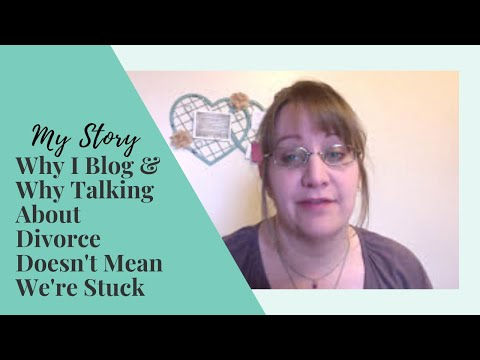 MY Story | Why I Blog About Divorce & Abuse Recovery | Talking About Abuse Doesn't Mean We're Stuck