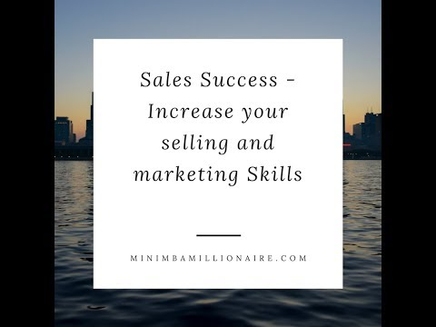 Sales Success - Increase your selling and marketing Skills
