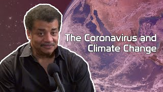 StarTalk Podcast: Coronavirus and Climate Change, with Neil deGrasse Tyson