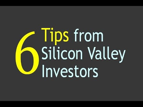 6 Tips from Silicon Valley Investors