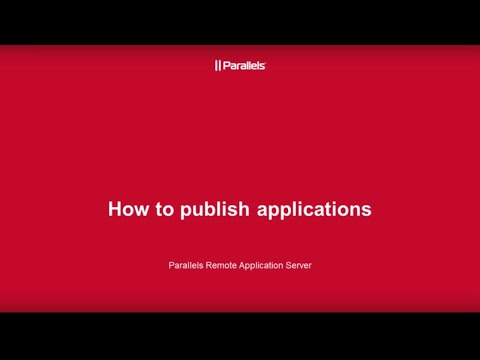 How to Publish Applications and Desktops in Parallels RAS