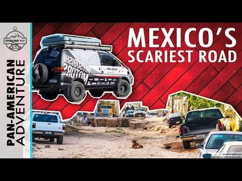 Most Dangerous Road In Mexico! | EP 23 | OVERLAND WAY