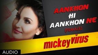 Aankhon Hi Aankhon Ne Song By Palak Muchhal | Mickey Virus | Manish Paul